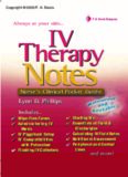Iv Therapy Notes: Nurse's Pharmacology Pocket Guide (Nurse's Clinical Pocket Guides)