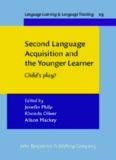 Second Language Acquisition and the Younger Learner: Child's Play? (Language Learning and Language