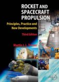 Rocket and Spacecraft Propulsion: Principles, Practice and New Developments, Third Edition