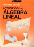 Introduccion al algebra lineal de howard anton