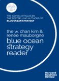 The Blue Ocean Strategy Reader: The iconic articles by W. Chan Kim and Renée Mauborgne