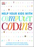 Help your kids with computer coding : a unique step-by-step visual guide, from binary code
