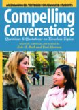 Compelling Conversations: Questions and Quotations on Timeless Topics- An Engaging ESL Textbook