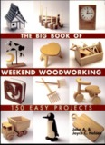 The Big Book of Weekend Woodworking - Wood Tools