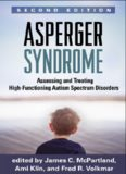 Asperger Syndrome, Second Edition: Assessing and Treating High-Functioning Autism Spectrum