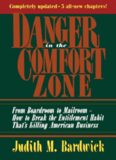 Danger in the comfort zone : from boardroom to mailroom--how to break the entitlement habit that's