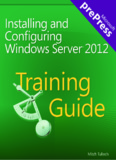 Training Guide: Installing and Configuring Windows Server