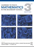Learning to Teach Mathematics in the Secondary School: A Companion to School Experience (Learning