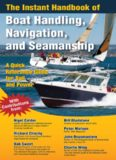 The Instant Handbook of Boat Handling, Navigation, and Seamanship: A Quick-Reference Guide for Sail