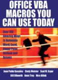 Office VBA Macros You Can Use Today: Over 100 Amazing Ways to Automate Word, Excel, PowerPoint