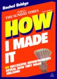 How I Made It: 40 Successful Entrepreneurs Reveal How They Made Millions, Second Edition (reissued)
