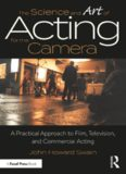 The Science and Art of Acting for the Camera: A Practical Approach to Film, Television