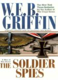 Griffin, W.E.B. - Men at War 03 - The Soldier Spies