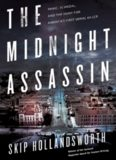The Midnight Assassin: Panic, Scandal, and the Hunt for America's First Serial Killer