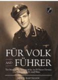 Fur Volk und Fuhrer: The Memoir of a Veteran of the 1st SS Panzer Division Leibstandarte SS Adolf