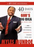 40 Days to Discovering God's Big Idea for Your Life. A Personal Devotional Designed to Change Your
