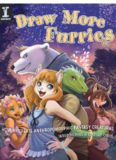 Draw More Furries: How to Create Anthropomorphic Fantasy Creatures