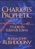 Chariots of Prophetic Fire: Studies in Elijah and Elisha