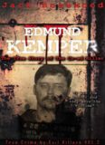 Edmund Kemper: The True Story of The Co-ed Killer: Historical Serial Killers and Murderers