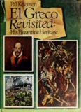 El Greco Revisited  His Byzantine Heritage-Candia, Venice, Toledo