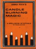 Candle burning magic : a spellbook of rituals for good and evil