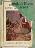 The book of elves and fairies for story-telling and reading aloud and for the children's own