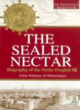 The Sealed Nectar: Biograpy of the Noble Prophet