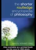 The Shorter Routledge Encyclopedia of Philosophy