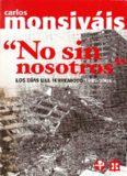 No sin nosotros. Los dias del terremoto, 1985-2005