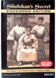 Shotokan's Secret. The Hidden Truth Behind Karate's Fighting Origins