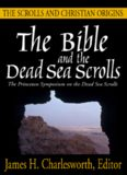 The Bible and the Dead Sea Scrolls: Vol 3: The Scrolls and Christian Origins (Princeton Symposium