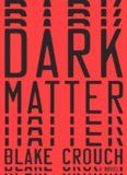 Blake Crouch- Dark Matter