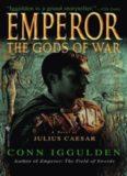 Emperor: The Gods of War: A Novel of Julius Caesar (Emperor Book 4)