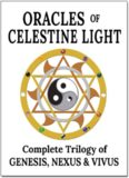 Oracles of Celestine Light_ Complete Trilogy of Genesis, Nexus _amp; Vivus