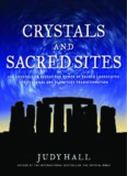 Crystals and sacred sites : use crystals to access the power of sacred landscapes for personal