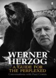 Werner Herzog: A Guide for the Perplexed: Conversations with Paul Cronin