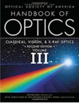 Handbook of Optics Volume III; Classical Optics, Visual Optics, X-Ray Optics (2nd Ed.) - McGraw