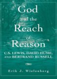 God and the Reach of Reason: CS Lewis, David Hume, and Bertrand Russell
