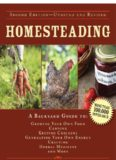 Homesteading: A Backyard Guide to Growing Your Own Food, Canning, Keeping Chickens, Generating Your