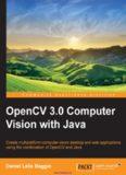 OpenCV 3.0 Computer Vision with Java: Create multiplatform computer vision desktop and web