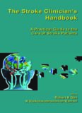 The Stroke Clinician's Handbook: A Practical Guide to the Care of Stroke Patients