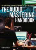 The Mastering Engineer's Handbook, Second Edition: The Audio Mastering Handbook