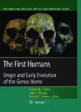 The First Humans – Origin and Early Evolution of the Genus Homo : Contributions from the Third