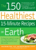 150 Healthiest 15-Minute Recipes on Earth.pdf
