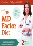 The MD factor diet : a physician's proven diet for metabolism correction and healthy weight loss