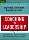 Coaching for Leadership: The Practice of Leadership Coaching from the World's Greatest Coaches (J-B