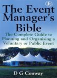 The Event Manager's Bible: The Complete Guide to Planning and Organising a Voluntary or Public