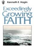 Exceedingly Growing Faith by Kenneth E. Hagin