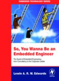 So You Wanna Be an Embedded Engineer: The Guide to Embedded Engineering, From Consultancy