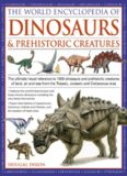 World Encyclopedia of Dinosaurs & Prehistoric Creatures: The Ultimate Visual Reference to 1000